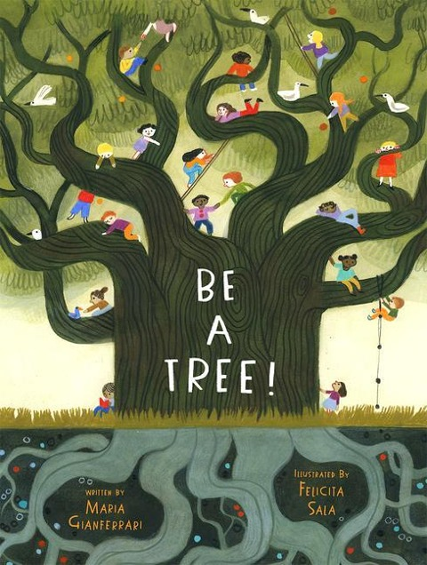»BE A TREE!« — ABRAMS BOOKS FOR YOUNG READERS