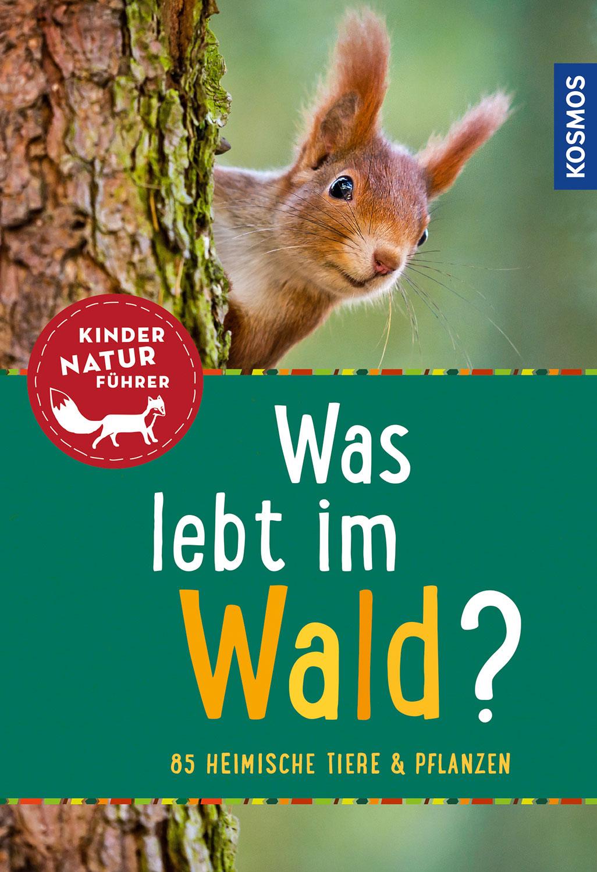 »WAS LEBT IM WALD? KINDERNATURFÜHRER« — KOSMOS
