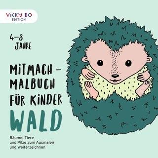 »Mitmach-Malbuch für Kinder - WALD« — Vicky Bo