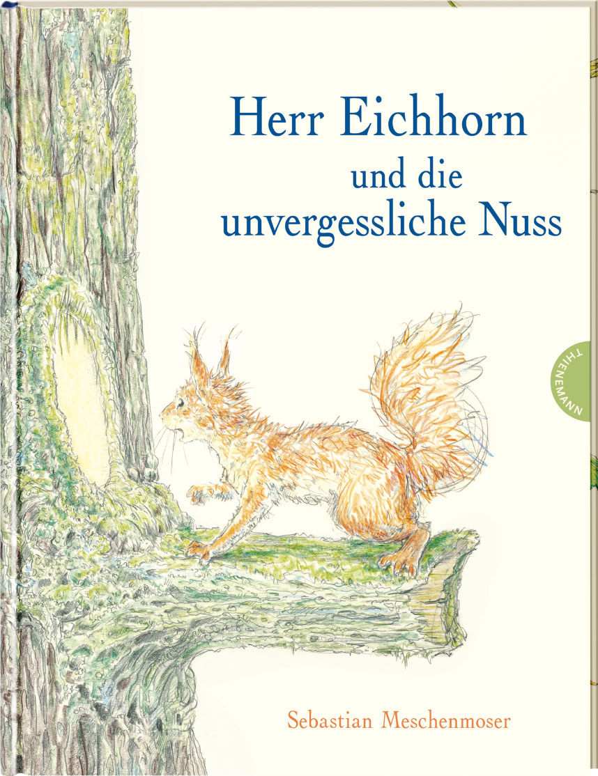 »Herr Eichhorn und die unvergessliche Nuss« — THIENEMANN