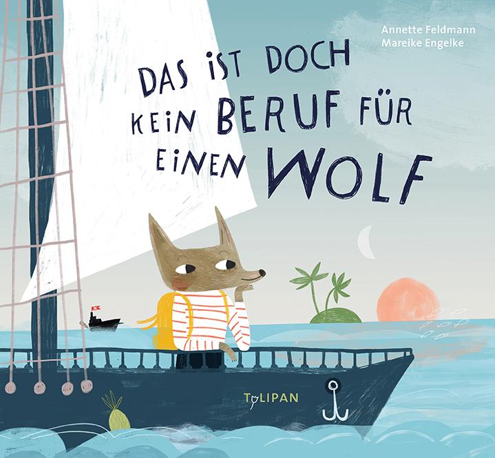 »DAS IST DOCH KEIN BERUF FÜR EINEN WOLF« — TULIPAN