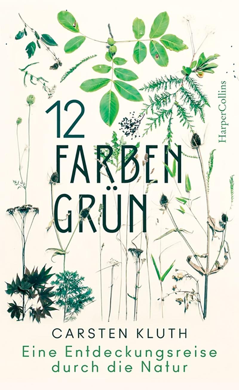 »12 FARBEN GRÜN - EINE ENTDECKUNGSREISE DURCH DIE NATUR« — HARPER COLLINS