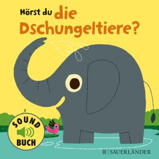 »HÖRST DU DIE DSCHUNGELTIERE?« —FISCHER SAUERLÄNDER