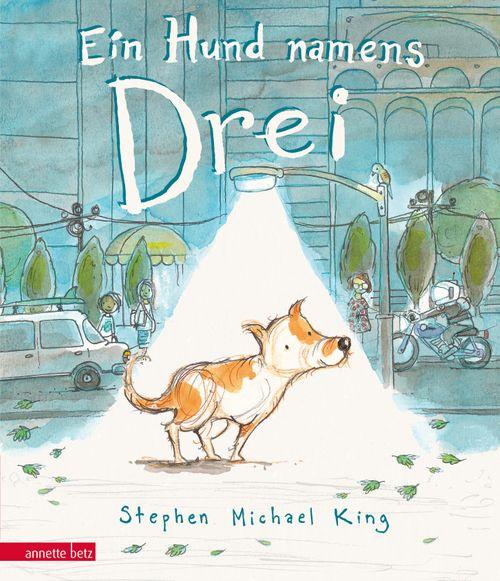 »Ein Hund namens Drei« — Annette Betz