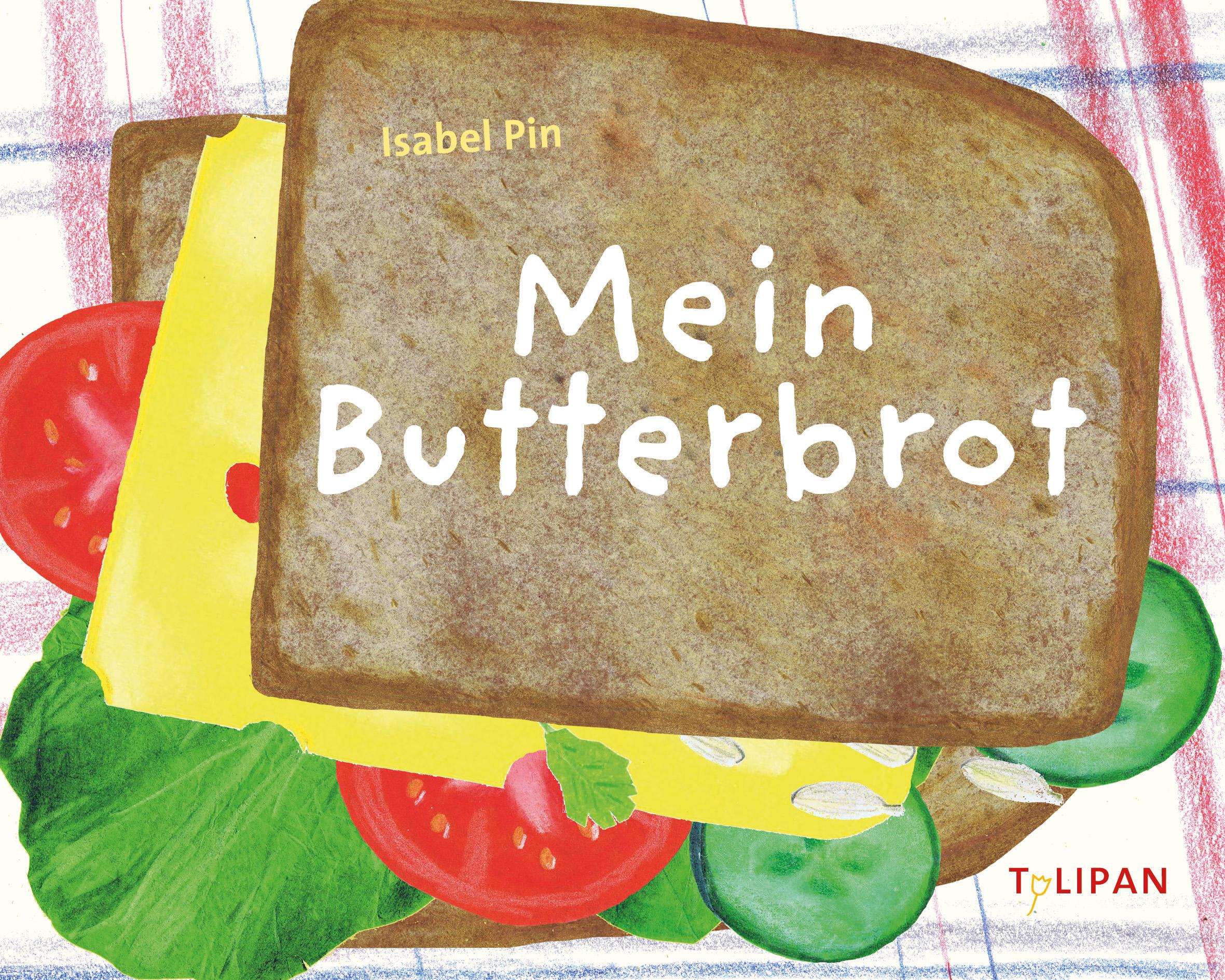 »Mein Butterbrot«  —  Tulipan