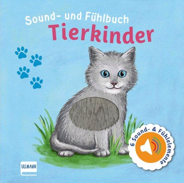 »SOUND- UND FÜHLBUCH: TIERKINDER«  —  ULLMANN