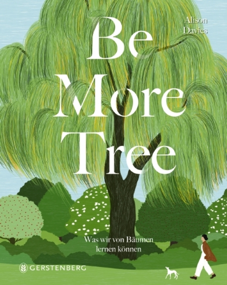 »BE MORE TREE« — GERSTENBERG
