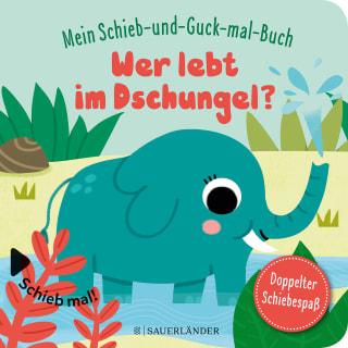 »Mein Schieb & Guck-mal-Buch: Wer lebt im Dschungel?«  — FISCHER SAUERLÄNDER