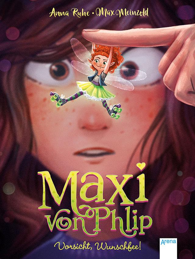 »Maxi von Phlip. Vorsicht, Wunschfee! (Band 1)« — Arena