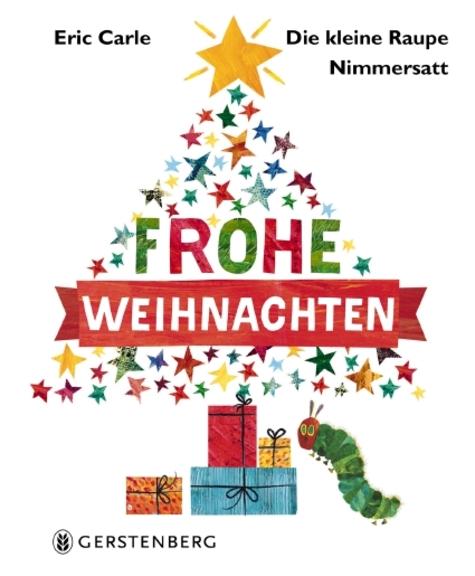 »DIE KLEINE RAUPE NIMMERSATT - FROHE WEIHNACHTEN«  —  GERSTENBERG