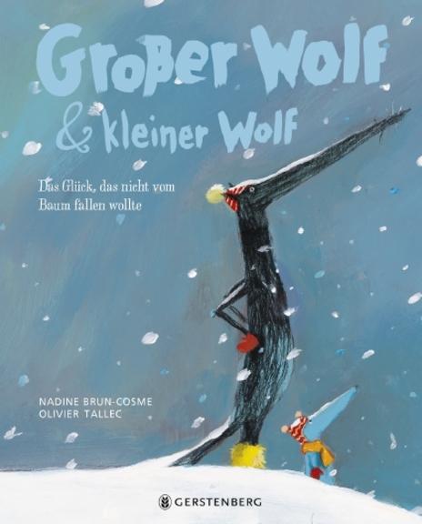 »GROßER WOLF & KLEINER WOLF - DAS GLÜCK, DAS NICHT VOM BAUM FALLEN WOLLTE«  —  GERSTENBERG