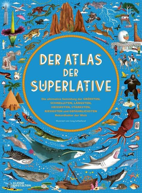 »DER ATLAS DER SUPERLATIVE« - GESTALTEN