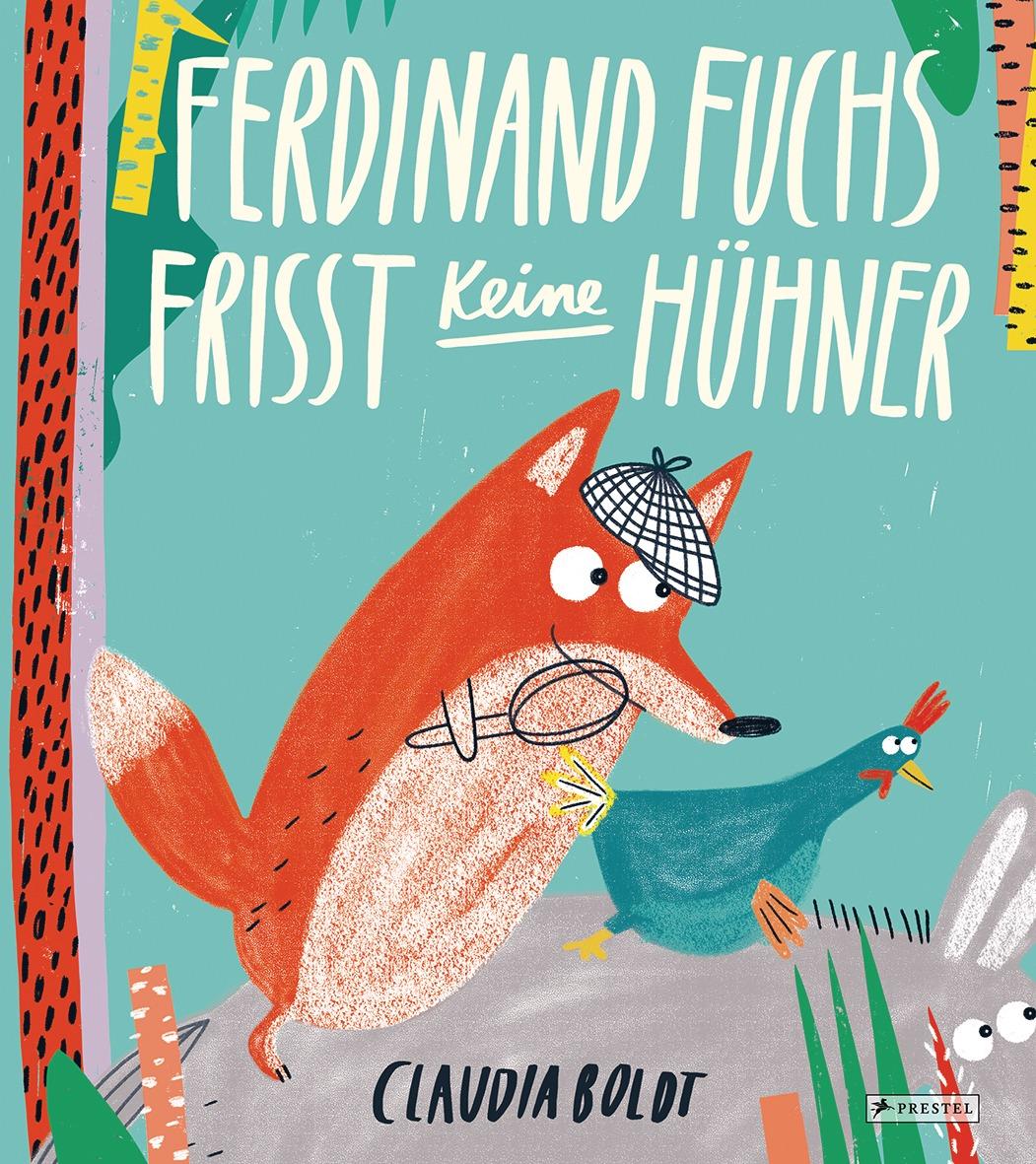 »FERDINAND FUCHS FRISST KEINE HÜHNER« - PRESTEL