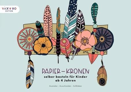 »Papier-Kronen selber basteln« — Vicky Bo