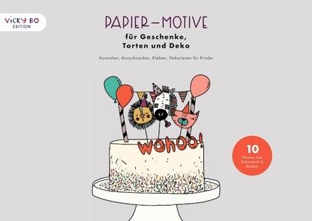»Papier-Motive für Geschenke, Torten und Deko« — Vicky Bo