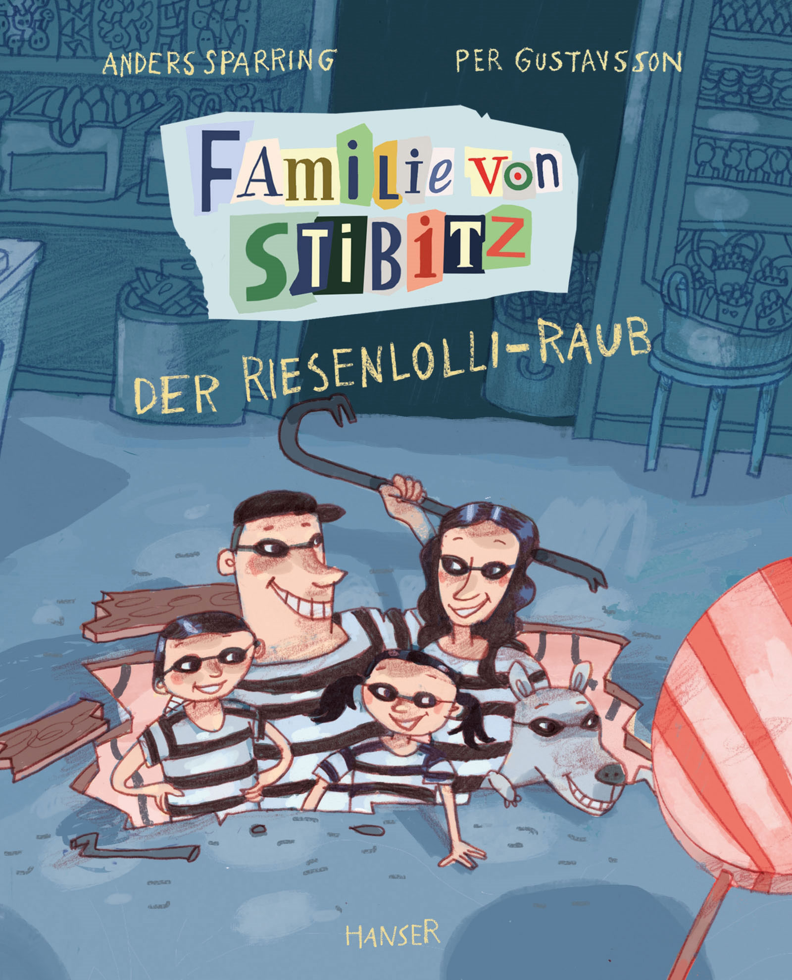 »FAMILIE VON STIBITZ. DER RIESENLOLLI-RAUB. BAND 1« — CARL HANSER