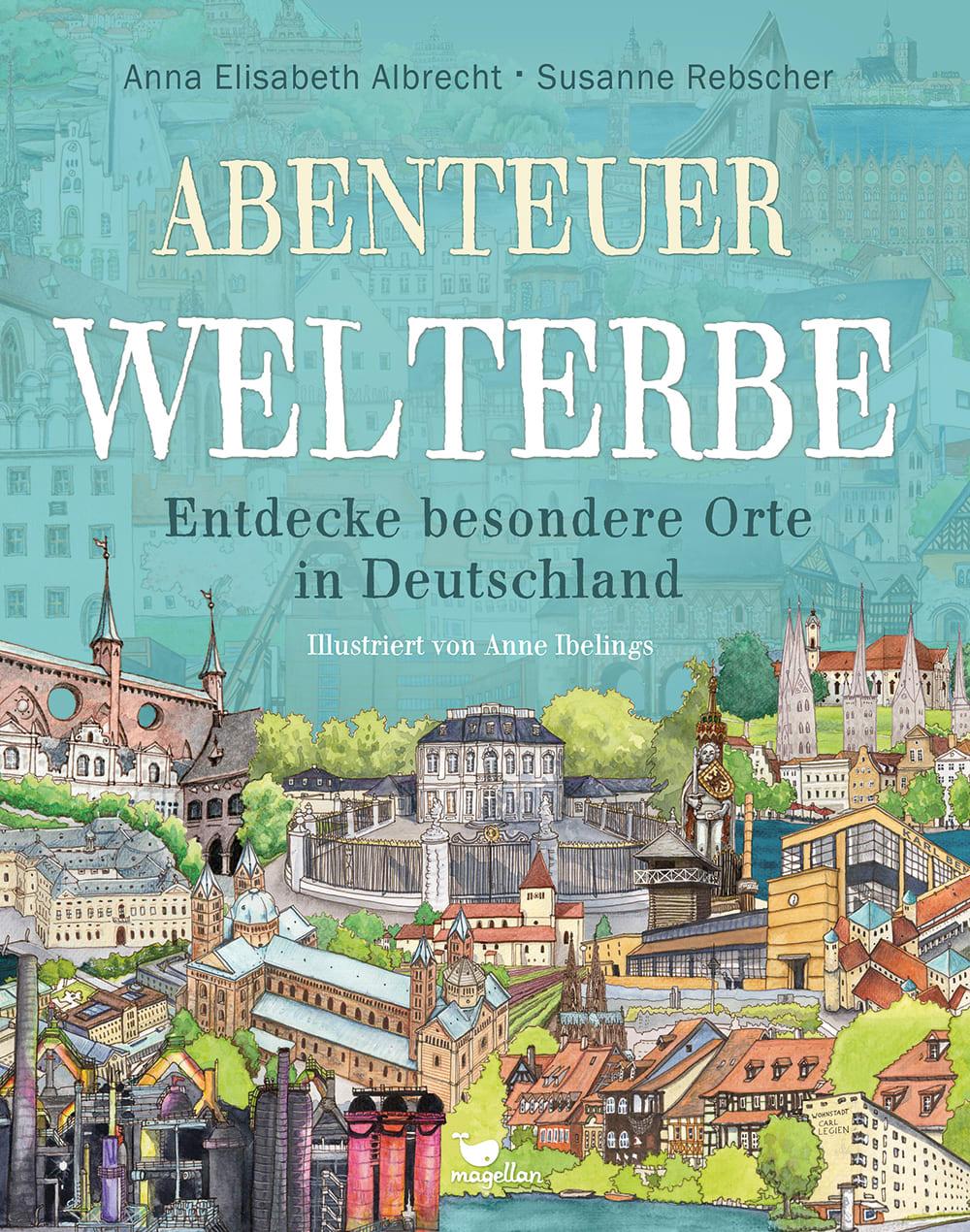 »Abenteuer Welterbe - Entdecke besondere Orte in Deutschland« — Magellan