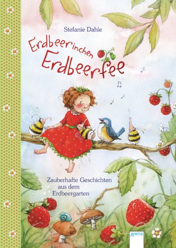 »Erdbeerinchen Erdbeerfee. Zauberhafte Geschichten aus dem Erdbeergarten« — Arena