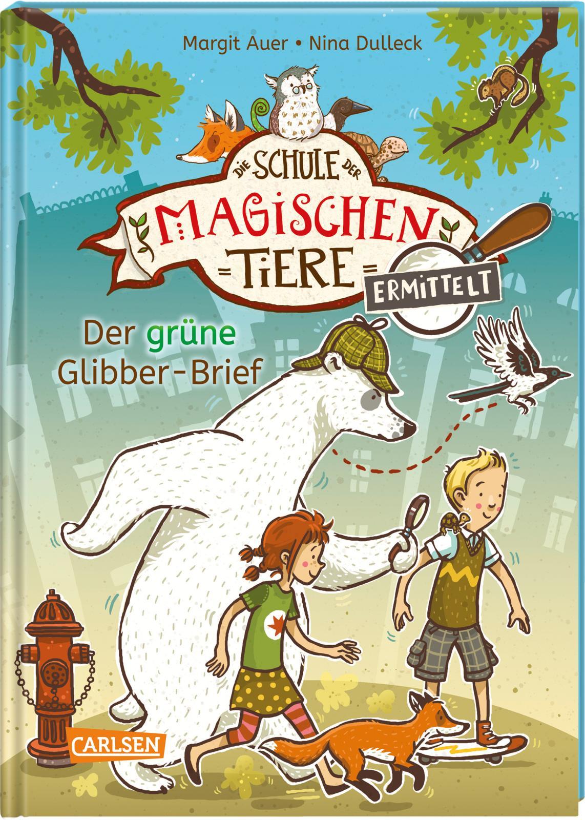 »DIE SCHULE DER MAGISCHEN TIERE ERMITTELT: DER GRÜNE GLIBBER-BRIEF« - CARLSEN