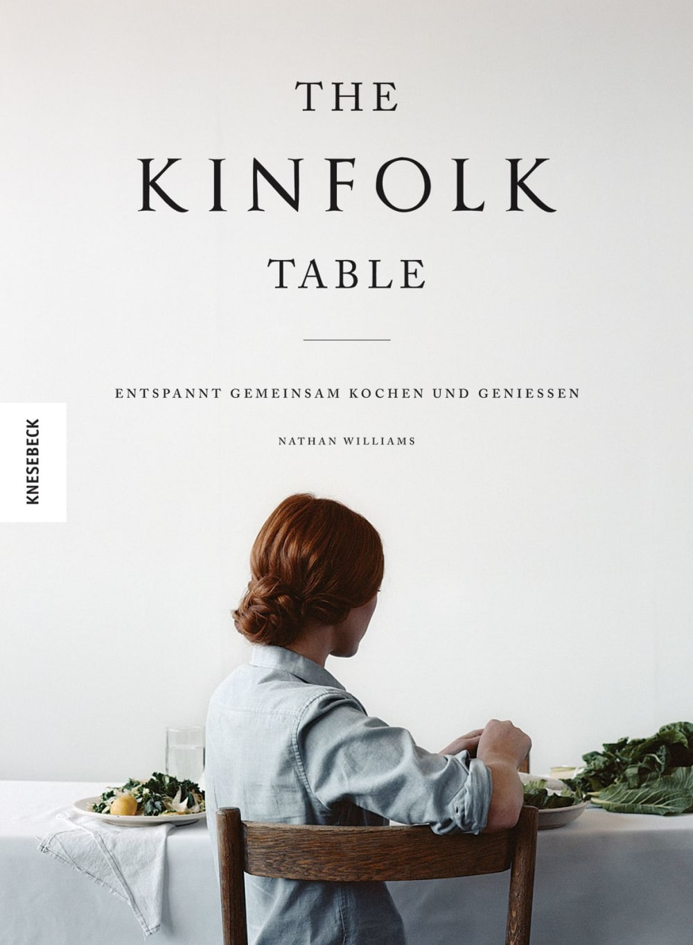 »THE KINFOLK  TABLE« - KNESEBECK