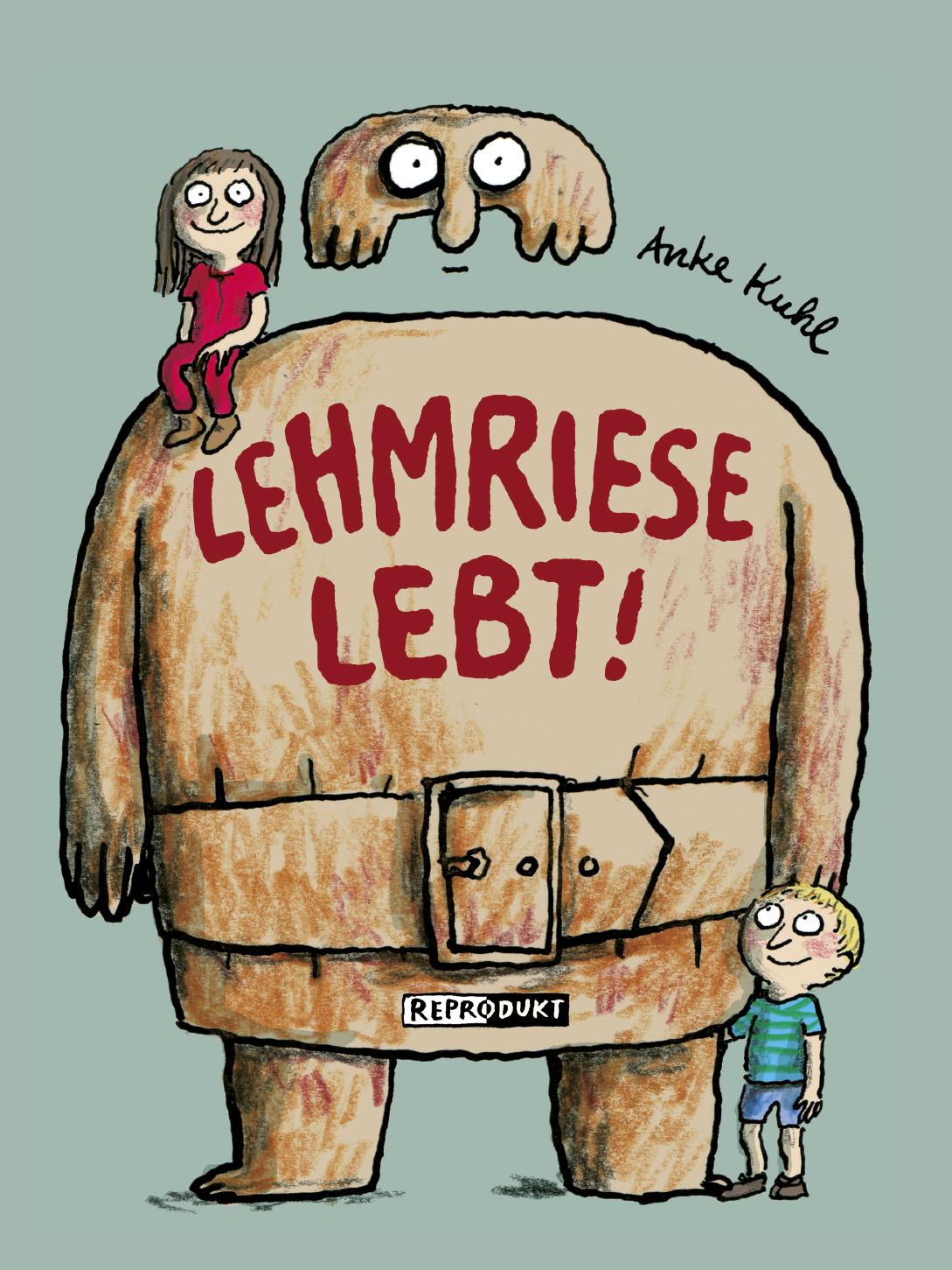 »Lehmriese lebt« - Reprodukt