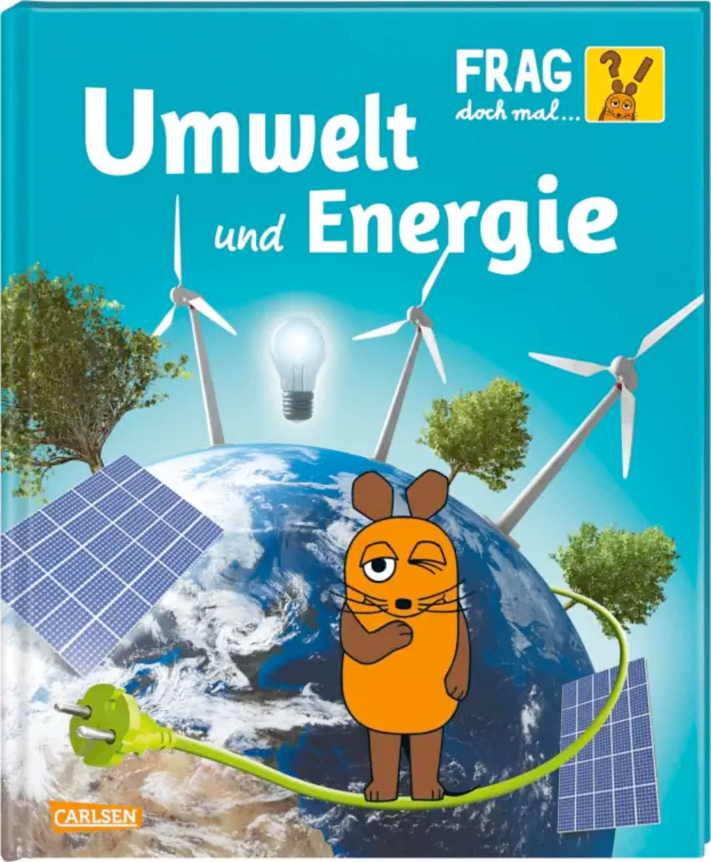 »FRAG DOCH MAL ... DIE MAUS!: UMWELT UND ENERGIE« — CARLSEN
