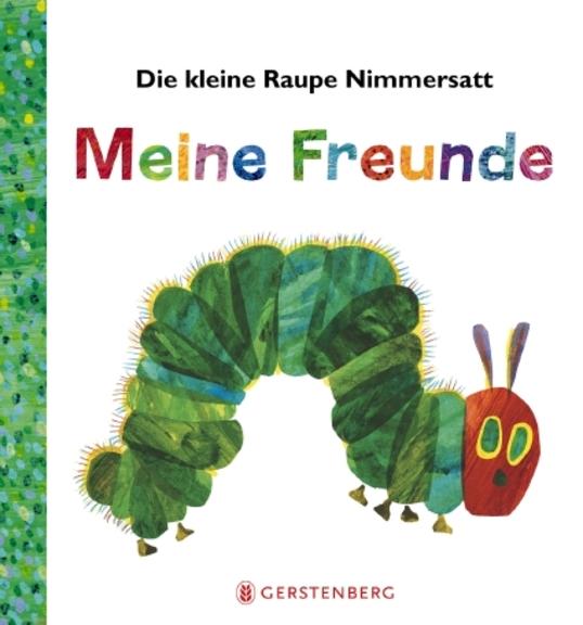 »DIE KLEINE RAUPE NIMMERSATT - MEINE FREUNDE« — GERSTENBERG