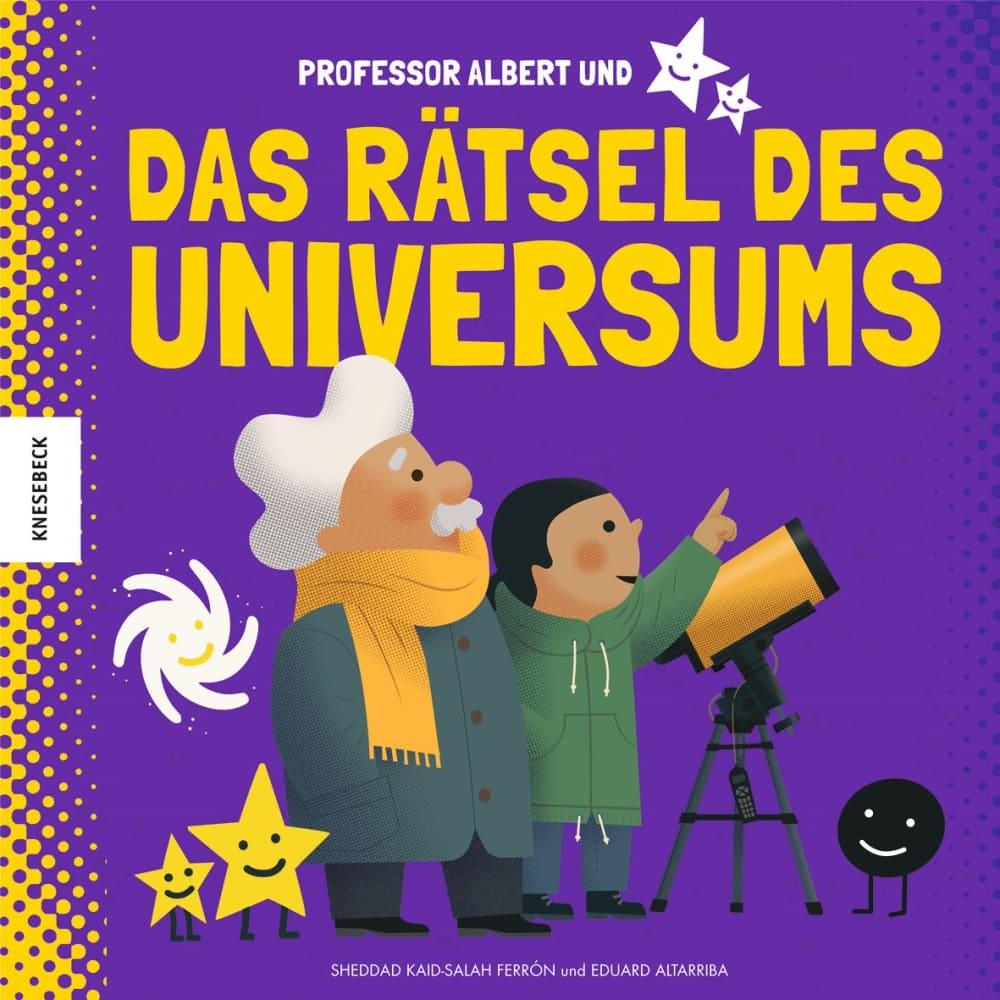 »PROFESSOR ALBERT UND DAS RÄTSEL DES UNIVERSUMS« - KNESEBECK