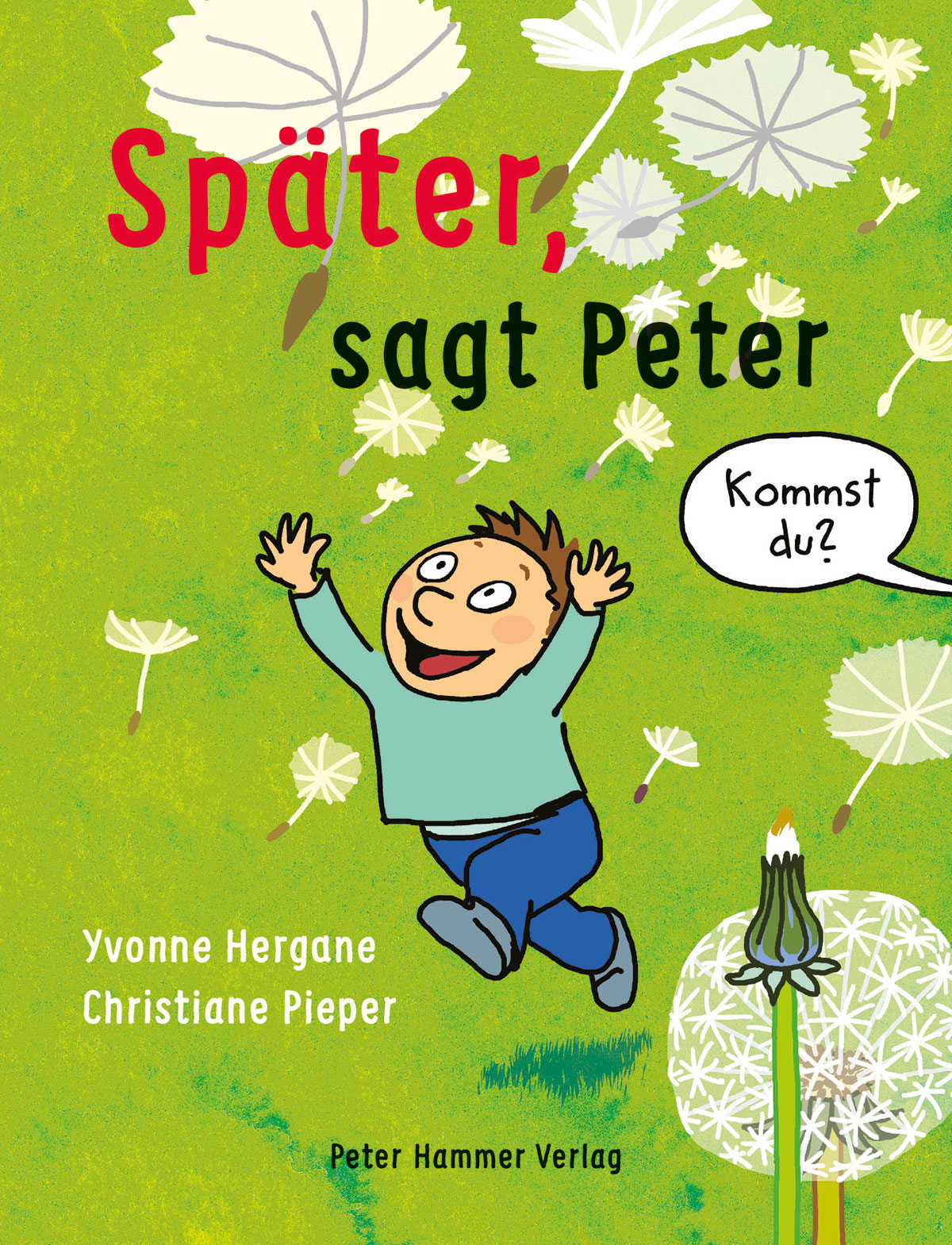 »SPÄTER, SAGT PETER«  — PETER HAMMER