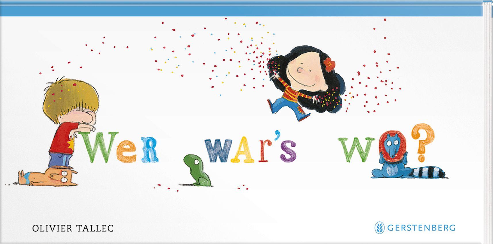 »WER WAR'S WO?«  — GERSTENBERG