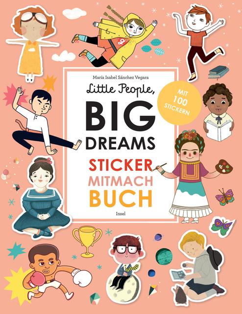 «LITTLE PEOPLE, BIG DREAMS: STICKER-MITMACH-BUCH« — INSEL