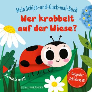 »Mein Schieb & Guck-mal-Buch: Wer krabbelt auf der Wiese?«  — FISCHER SAUERLÄNDER