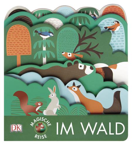 »MAGISCHE REISE. IM WALD« — DORLING KINDERSLEY