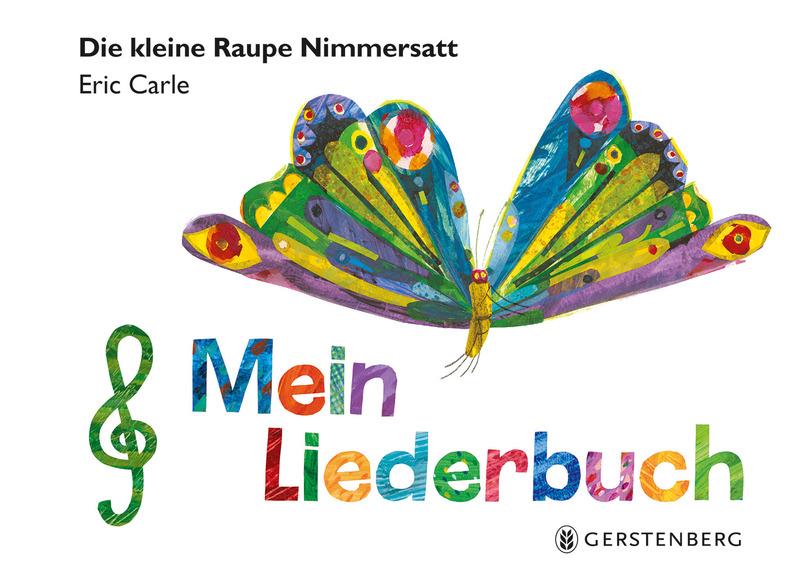 »DIE KLEINE RAUPE NIMMERSATT - MEIN LIEDERBUCH« — GERSTENBERG
