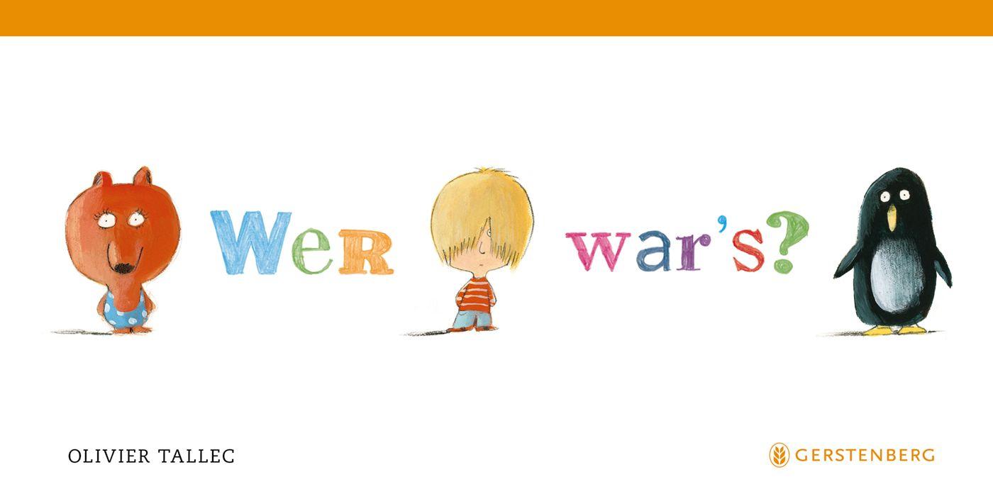 »WER WAR'S?«  — GERSTENBERG