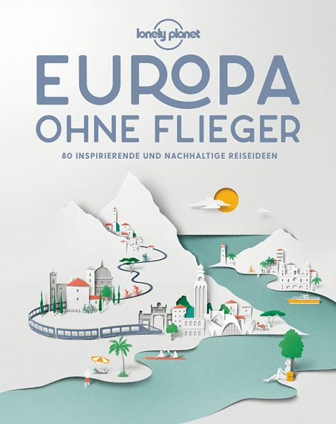 »LONELY PLANET EUROPA OHNE FLIEGER« - MAIRDUMONT