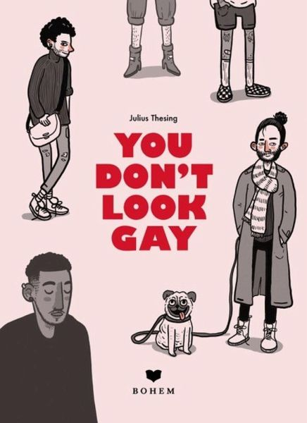 »YOU DON'T LOOK GAY« — BOHEM